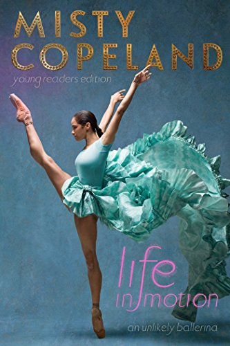 Life In Motion  An Unlikely Ballerina Young Readers Edition