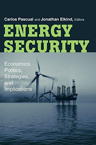 Energy Security: Economics, Politics, Strategies, and...