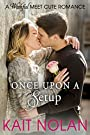 Once Upon A Setup (Meet Cute Romance Book 5)