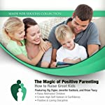 The Magic of Positive Parenting: How to Raise Great Kids | Made for Success