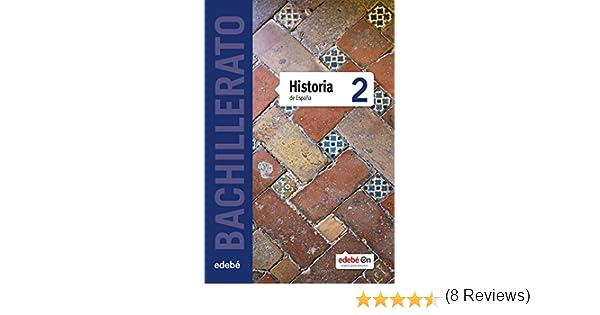 HISTORIA DE ESPAÑA TX2 (CAS) - 9788468316901: Amazon.es: Edebé, Obra Colectiva: Libros