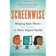 Screenwise: Helping Kids Thrive (and Survive) in Their Digital World