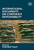 International Documents on Corporate Responsibility, Stephen Tully, 1847206182