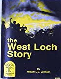 The West Loch Story, William L. Johnson, 0961696400