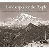 Landscapes for the People: George Alexander Grant, First Chief Photographer of the National Park Service (A Friends Fund Publication)