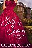 Silk and Scorn (The Silk Series Book 2)