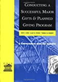 img - for Conducting a Successful Major Gifts and Planned Giving Program: A Comprehensive Guide and Resource by Kent E. Dove (2002-03-18) book / textbook / text book