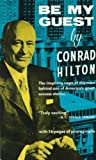 Front cover for the book Be My Guest by Conrad N. Hilton