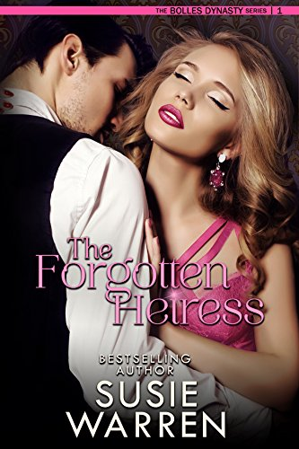 Book: The Forgotten Heiress (The Bolles Dynasty Book 1) by Susie Warren