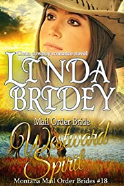 Mail Order Bride - Westward Spirit: Historical Western Cowboy Romance Novel (Montana Mail Order Brides Book 18)