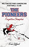 Milton Keynes American Football Club the Pioneers, Ernie Gifford, 1847487394