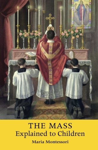 - The Mass Explained to Children