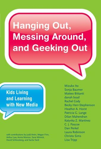 Hanging Out, Messing Around, and Geeking Out: Kids Living and Learning with New Media (The John D. and Catherine T. MacA