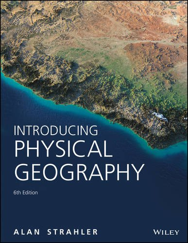 Introducing Physical Geography; 6ed