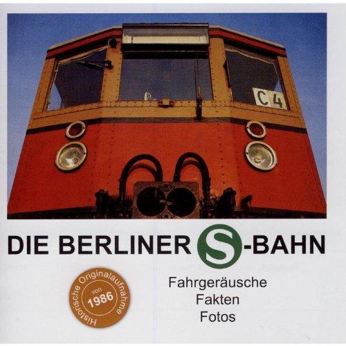 : Fahrgeräusche - Fakten - Fotos: Die Berliner S-Bahn: MP3 Downloads