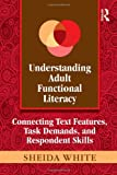 Understanding Adult Functional Literacy, Sheida White, 0415882486