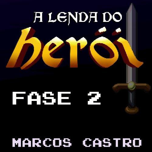 Amazon.com: A Lenda do Herói Fase 2: Marcos Castro: MP3 Downloads
