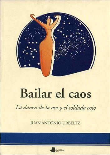 Book Bailar el caos: La danza de la osa y el soldado cojo (Saio eta testigantza) (Spanish Edition)