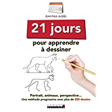 21 jours pour apprendre à dessiner: Portraits, animaux, perspective... Une méthode progressive avec plus de 200 dessins (VIE QUOTIDIENNE)