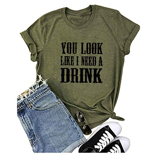 Country Music Shirt for Women You Look Like I Need a Drink T Shirt Short Sleeve Beer Festival Party Tee Shirts Size L (Army Green) (Looks Like T-shirt)