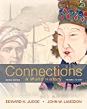 Connections : A World History, Volume 1 Plus NEW MyHistoryLab with EText, Judge, Edward H. and Langdon, John W., 020521651X