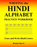 Writing the Hindi Alphabet Practice Workbook: Trace and Write Hindi Letters