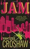 Jam by Croshaw, Yahtzee (2012) Paperback