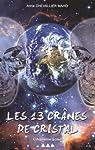 Les 13 Cranes de Cristal: Cinquieme Soleil par Chevallier Maho