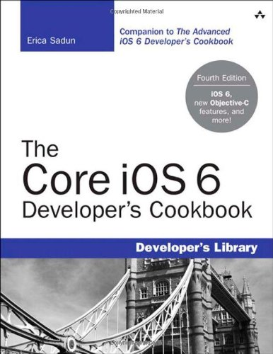 The Core iOS 6 Developer's Cookbook