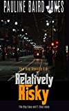 Relatively Risky (The Big Uneasy Book 1)