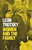 Women and the Family, Leon Trotsky, 0873482182