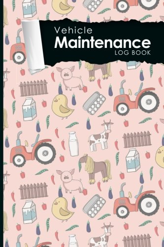 """Vehicle Maintenance Log Book: Repairs And Maintenance Record Book for Cars, Trucks, Motorcycles and Other Vehicles with Parts List and Mileage Log, ... x 9"""" (Vehicle Maintenance Logs) (Volume 26)"""