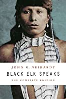 Black Elk Speaks: The Complete Edition (English