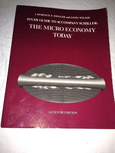 Study Guide to Accompany Schiller the Micro Economy Today