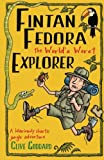 Fintan Fedora the World s Worst Explorer (Volume 1)