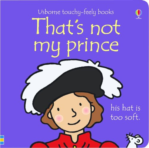 That's Not My Prince (Usborne Touchy-Feely Board Books) PDF