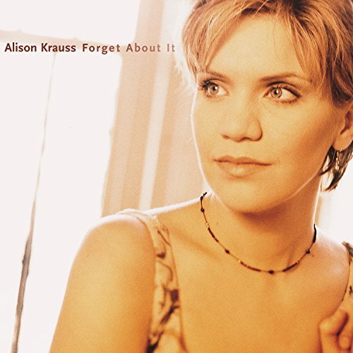 Alison Krauss-Forget About It-CD-FLAC-1999-FLACME Download