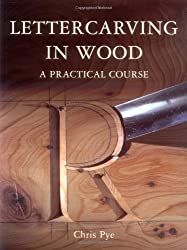 Lettercarving in Wood: A Practical Course
