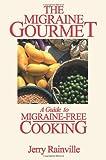 The Migraine Gourmet, Jerry Rainville, 0595125492