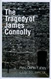 The Tragedy of James Connolly, Denis Fahey, 1930278926