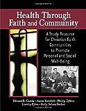 Health Through Faith and Community, Edward R. Canda and Aaron Ketchell, 0789028972
