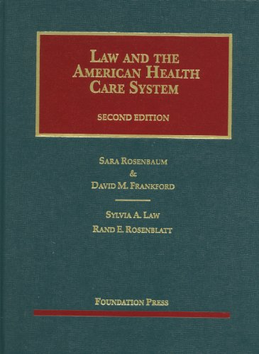 Law and the American Health Care System (University Casebook Series)