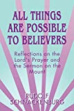 img - for All Things Are Possible to Believers: Reflections on the Lord's Prayer and the Sermon on Mount book / textbook / text book