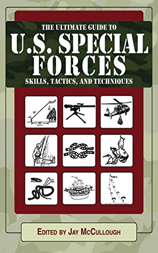 Ultimate Guide to U.S. Special Forces Skills, Tactics, and Techniques (Ultimate Guides)
