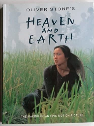 oliver stones heaven and earth the making of an epic motion picture