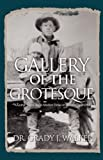 Gallery of the Grotesque, Grady Walker, 1932503684