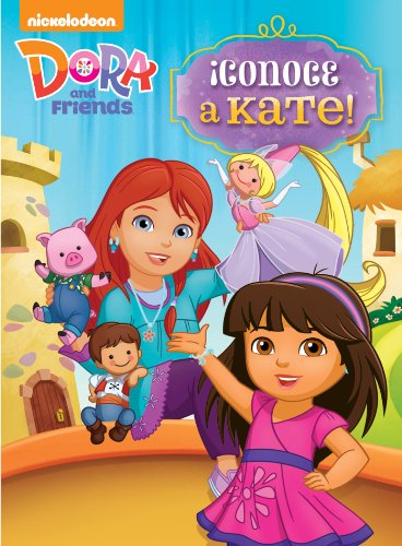 ¡Conoce a Kate! (Dora and Friends) (Spanish Edition)