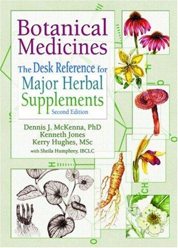 Botanical Medicines: The Desk Reference for Major Herbal ()