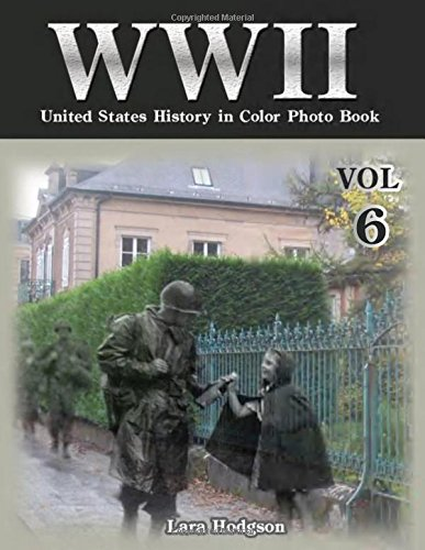 WWII United States History in Colour Photo Book VOL.6: Photography History, History War Collection, World War 2 Books, The Best World War Book, World ... Picture Book Photo Book) (Volume 6) PDF