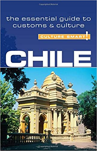 Chile - Culture Smart!: The Essential Guide To Customs & Culture ...
